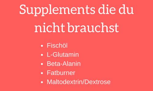 supplements die du nicht brauchst