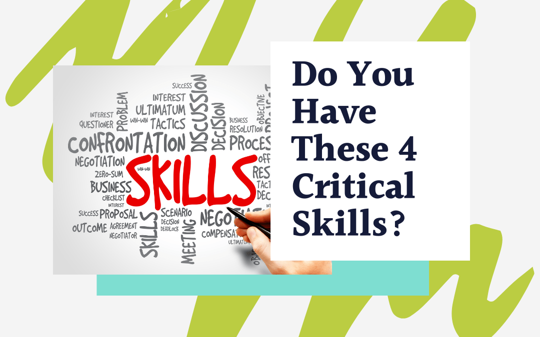 Do You Have These 4 Critical Skills?