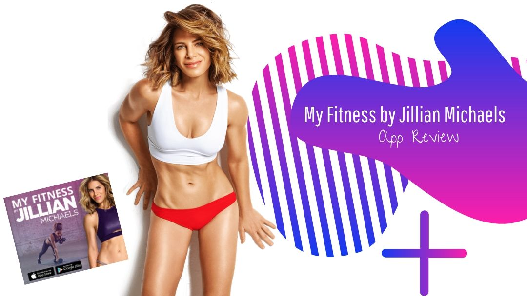 My Fitness By Jillian Michaels App Review