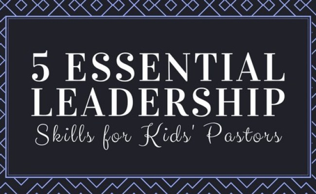 5 Essential Leadership Skills Super Church