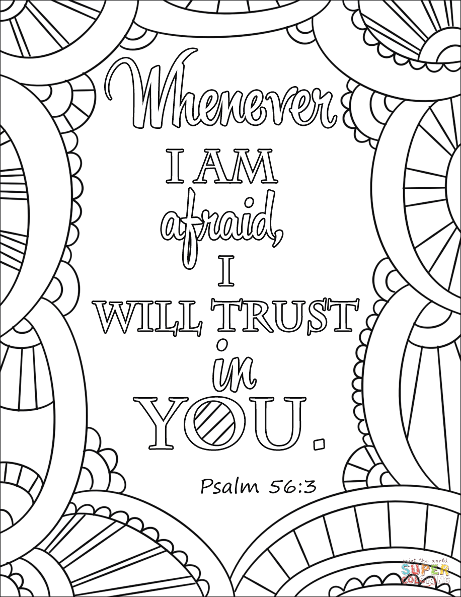 Whenever I Am Afraid, I Will Trust in You coloring page