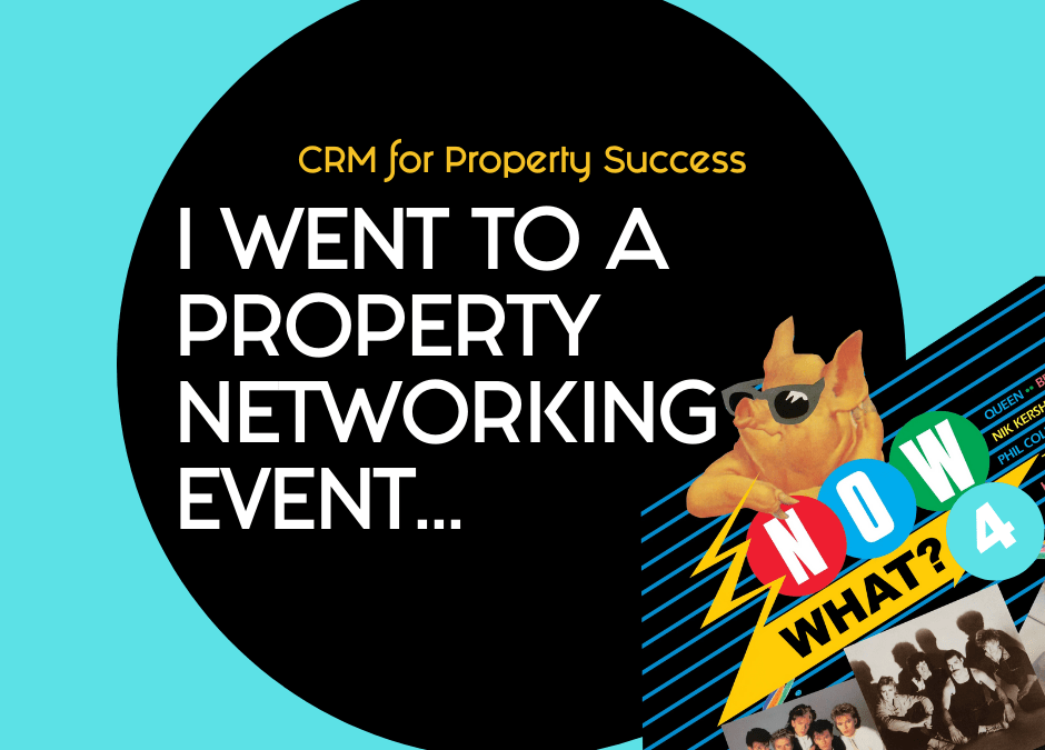 I went to a property networking event – now what? (Part 4)