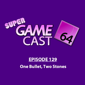 Super Gamecast 64 Episode 129 Cover Art