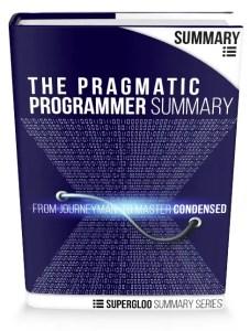 Pragmatic Programmer Summary