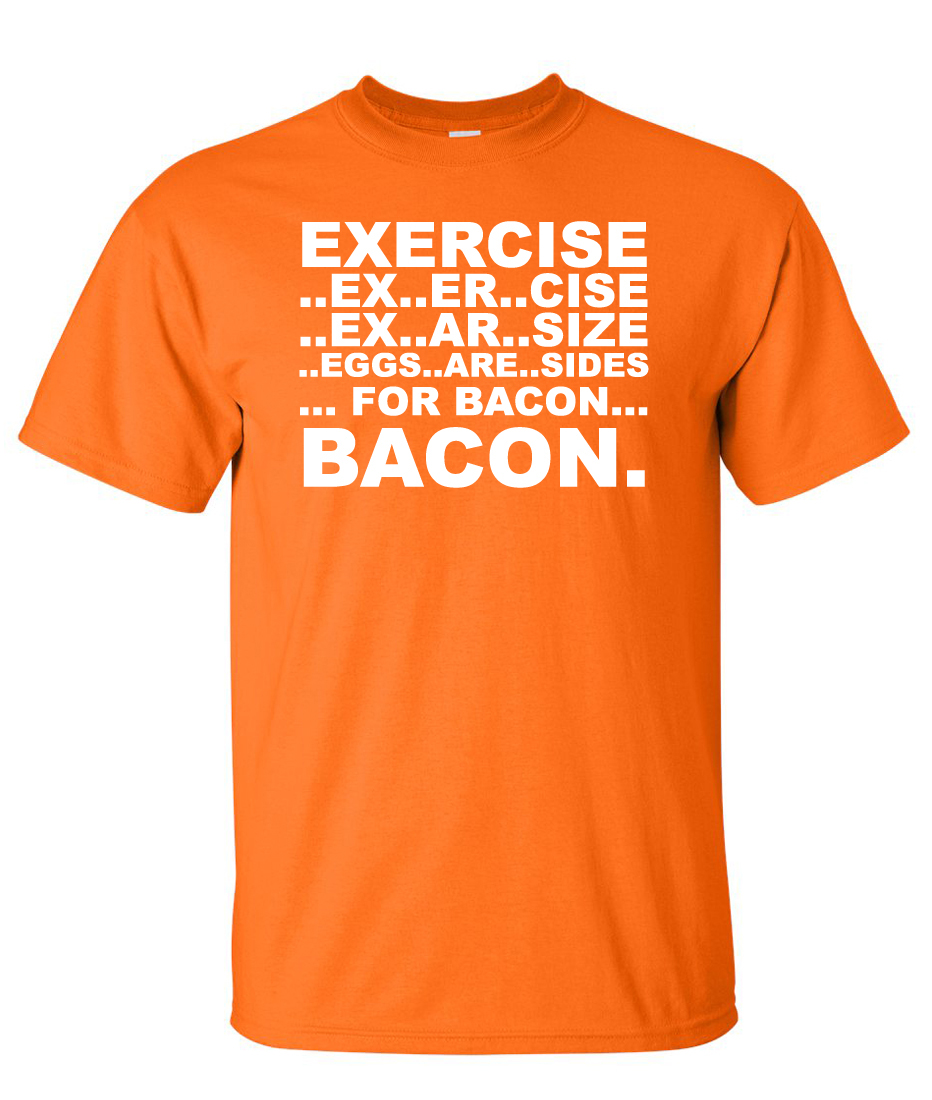 Exercise Ex Ar Cise Eggs Are Sides For Bacon Logo