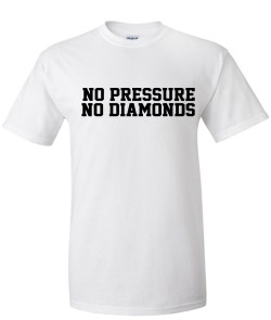 NO PRESSURE NO DIAMONDS white
