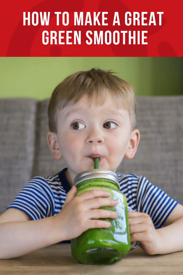 How to Make a Great Green Smoothie | Healthy Ideas and Recipes for Kids