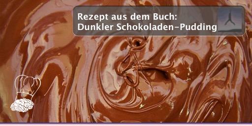 """Rezept aus dem Buch: """"Dunkler Schokoladen-Pudding"""""""