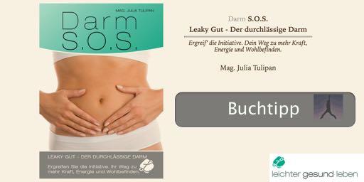 """Darm S.O.S. - Ratgeber Leaky Gut - Der durchlässige Darm"""" von Julia Tulipan"""
