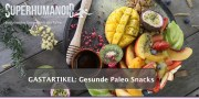Gastartikel: Gesunde Paleo Snacks