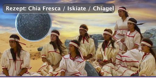 Rezept: Chia Fresca / Iskiate / Chiagel, der ultimative Power-Drink der Tarahumara-Indianer