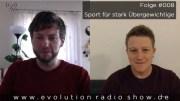 Evolution Radio Show Folge #008 – Sport für stark Übergewichtige