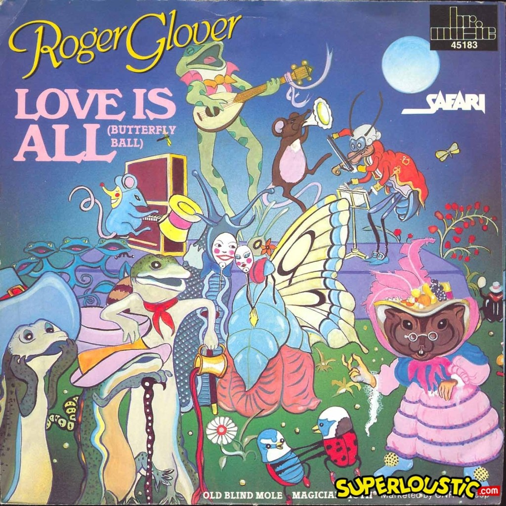 Roger Glover and the Butterfly Ball – Love is All