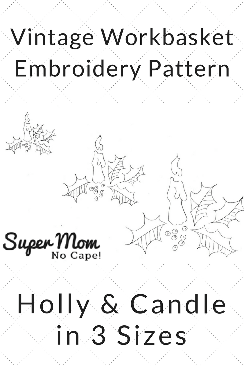 Vintage Workbasket Embroidery Pattern - Holly & Candle in 3 Sizes