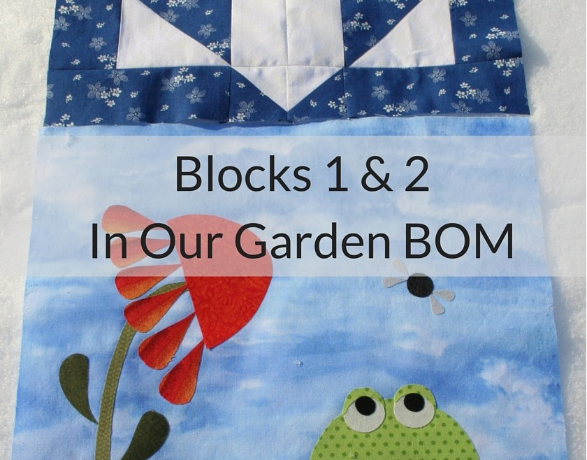 Blocks 1 & 2 In Our Garden BOM