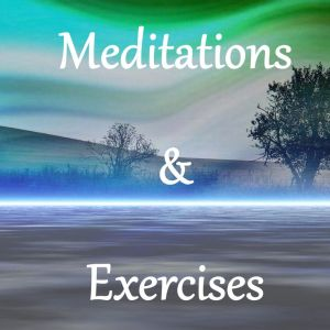 Meditations & Exercises