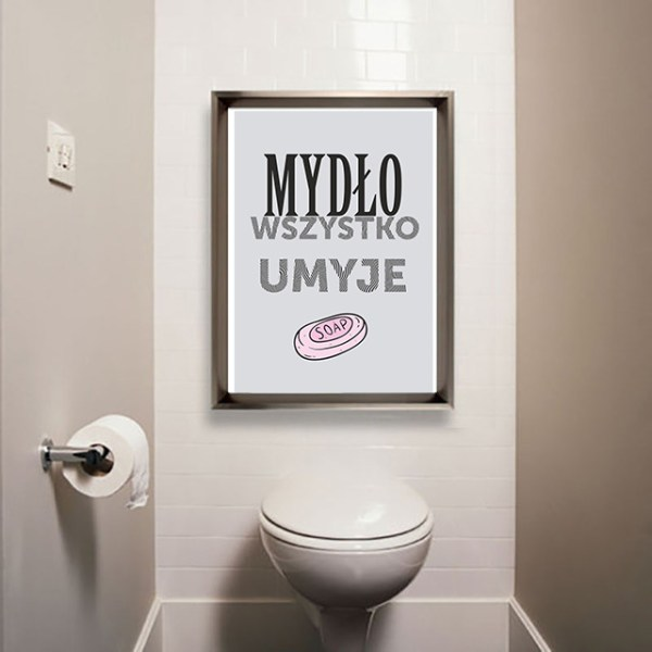 Grafika do łazienki do pobrania Mydło wszystko umyje