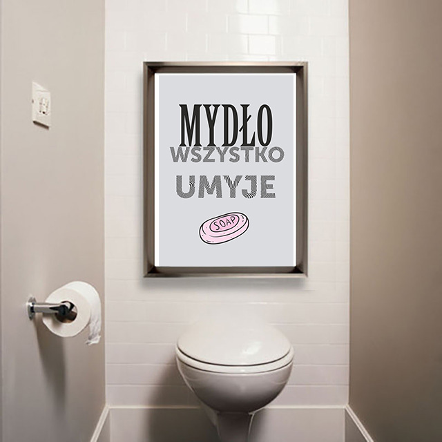 Grafika Do łazienki Do Pobrania Mydło Wszystko Umyje Superplakatpl