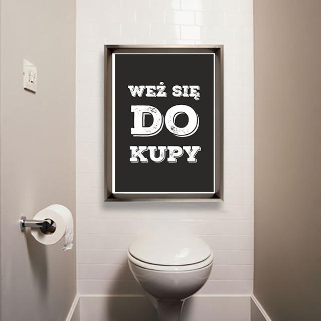 Cytat Na ścianę Do Toalety łazienki Plakat Weź Się Do Kupy