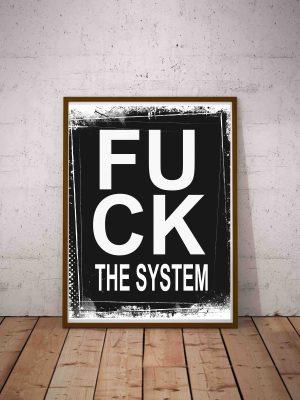 Plakat czarno biały z napisem Fuck the system