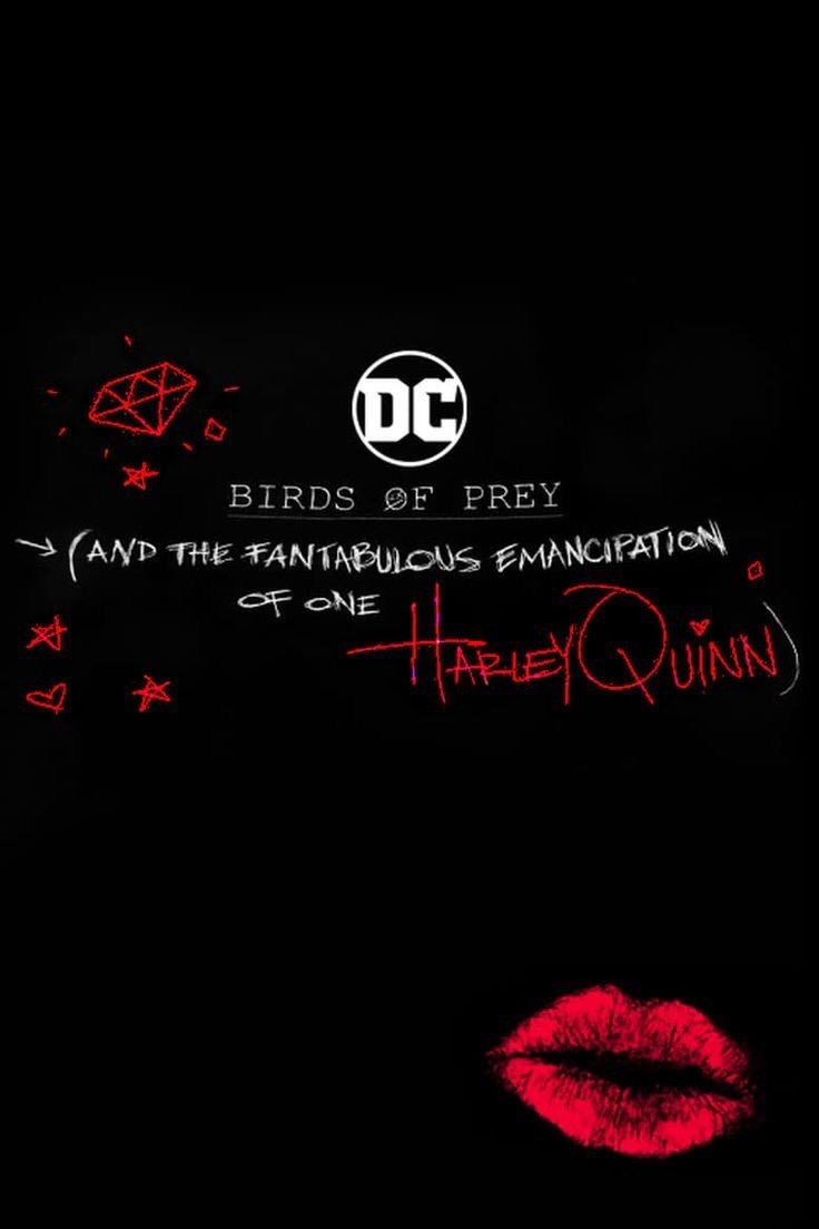 affiche Birds of Prey (and the Fantabulous Emancipation of One Harley Quinn)