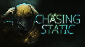 Horror Game 'Chasing Static' coming Later this Year