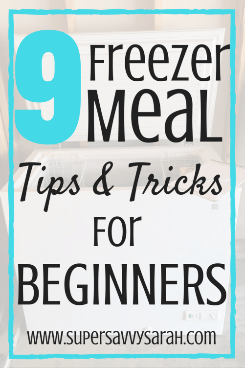 9 Freezer Meal Tips and Tricks for Beginners, Freezer Meals for Beginners, Freezer Meals, Easy Freezer Meal, Freezer Meal Tips, Freezer Meals Tricks, Freezer Meal Tips and Tricks, Super Savvy Sarah