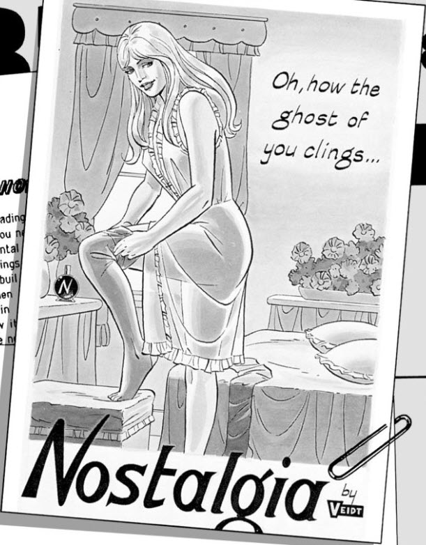 "A cropped image from page 31, chapter 10 of Watchmen. From the supplemental material to the chapter, this is a sample Nostaliga ad, a woman pulling her stocking down while wearing a gauzy nightgown. The caption above her reads ""Oh, how the ghost of you clings..."""