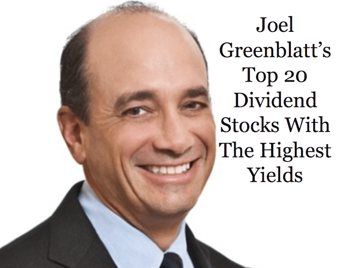 Joel Greenblatt's Top 20 Dividend Stocks With The Highest Yields
