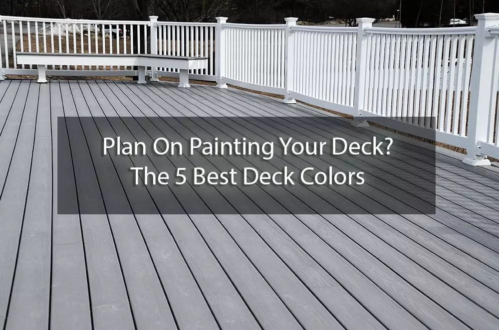 the 5 best deck colors