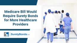 A Medicare bill would require surety bonds for more healthcare providers