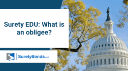 Learn about what an obligee is and their role in the surety bond process
