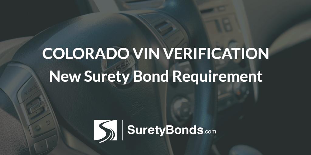 Colorado VIN Verification Subject to New Bond   Surety Bond Insider