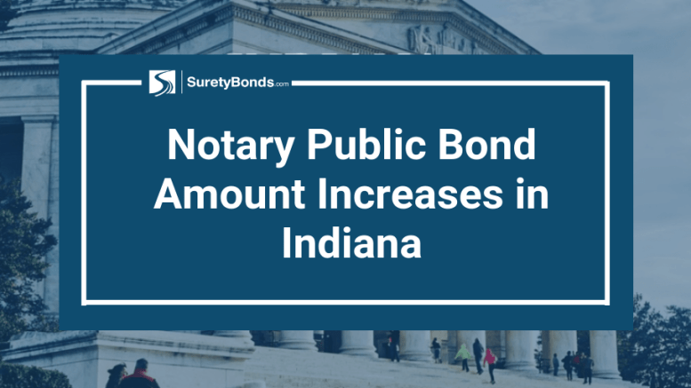 The notary public bond amount has increased in Indiana