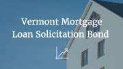 vermont mortgage loan solicitation bond