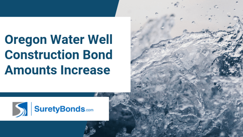 Oregon Water Well Construction Bond Amounts Increase, Find Out How Much