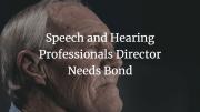 speech and hearing professionals director needs bond