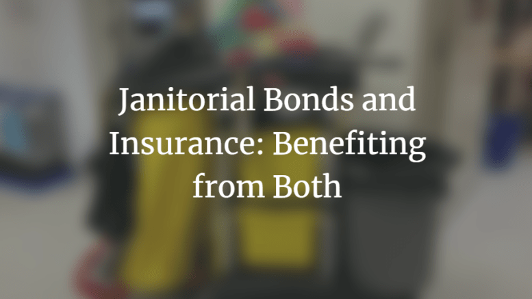 Janitorial Bonds and Insurance Benefiting from Both