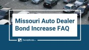Missouri Auto Dealer Bond Increase FAQ