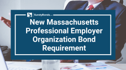 Theres a new Massachusetts professional employer organization bond requirement