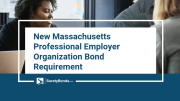 New Massachusetts Professional Employer Organization Bond Requirement