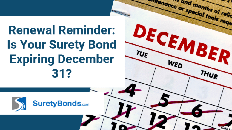 Renewal Reminder: Is Your Surety Bond Expiring December 31?