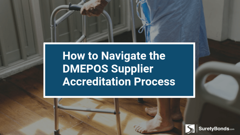 How to Navigate the DMEPOS Supplier Accreditation Process