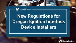 Find Out The New Regulations for Oregon Ignition Interlock Device Installers