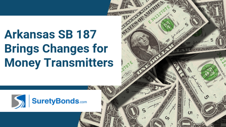 Arkansas SB 187 Brings Changes for Money Transmitters