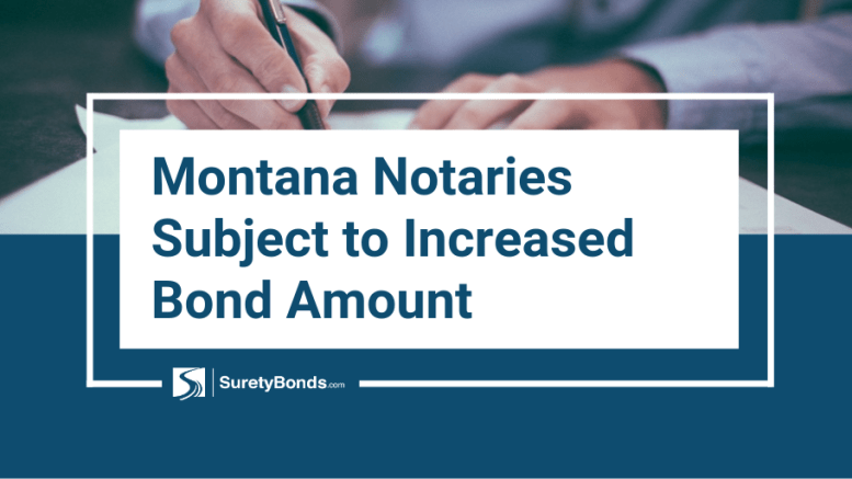 Montana Notaries Subject to Increased Bond Amount