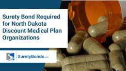 Surety Bond Required for North Dakota Discount Medical Plan Organizations