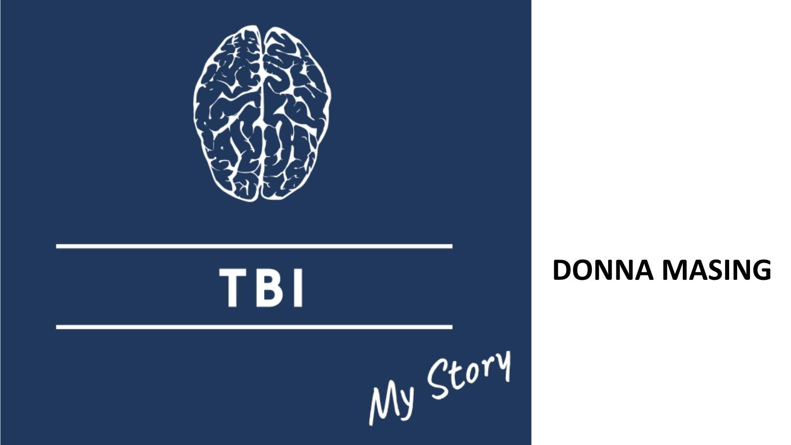 A personal story about Traumatic Brain Injury
