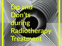 Do and Don'ts during Radiotherapy Treatment