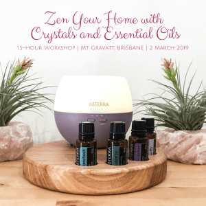 Zen your home with essential oils and crystals - Melanie Surplice, Mt Gravatt